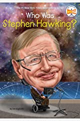 Who Was Stephen Hawking? (Who Was?) Kindle Edition