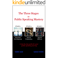 The Three Stages to Public Speaking Mastery: a step by step guide for your public speaking journey