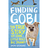 Finding Gobi (Younger Readers edition): The true story of one little dog's big journey (English Edition)