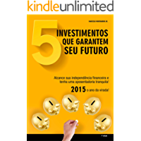 5 investimentos que garantem seu futuro