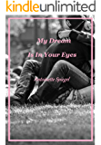 My Dream Is In Your Eyes