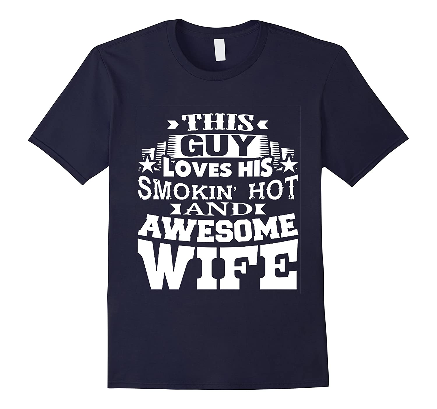 This Guy Loves His Smoking Hot And Awesome Wife T-Shirt-Art