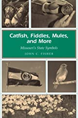 Catfish, Fiddles, Mules, and More: Missouri's State Symbols (MISSOURI HERITAGE READERS) Hardcover