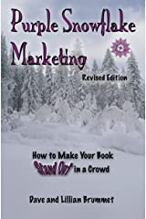 Purple Snowflake Marketing: How to Make Your Book Stand Out in the Crowd Kindle Edition