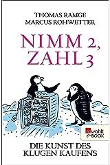 Nimm 2, zahl 3: Die Kunst des klugen Kaufens (German Edition) Kindle Edition
