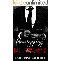 Unwrapping The Billionaire: A Steamy Christmas Novella