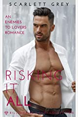 Risking it All: A Standalone Enemies-to-Lover Romance (The Billionaire's Lust Collection Book 3) Kindle Edition
