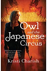 Owl and the Japanese Circus (The Owl Series Book 1) Kindle Edition