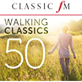 50 Walking Classics (By Classic FM)