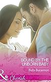 Bound By The Unborn Baby (Mills & Boon Cherish)
