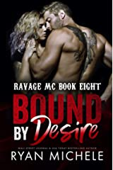 Bound by Desire (Ravage MC Bound Series Book Two): A Motorcycle Club Romance (Ravage #7) Kindle Edition