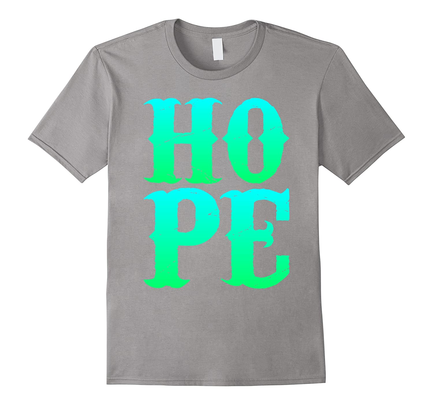 Hope-Powerful And Inspirational Words HOPE T-Shirt-RT