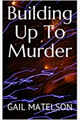 Building Up To Murder: Fictional Story of Jessup Pinch Kindle Edition
