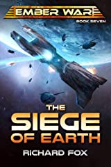 The Siege of Earth (The Ember War Saga Book 7) Kindle Edition