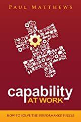 Capability at Work: How to Solve the Performance Puzzle Kindle Edition