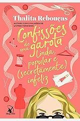 Confissões de uma garota linda, popular e (secretamente) infeliz eBook Kindle