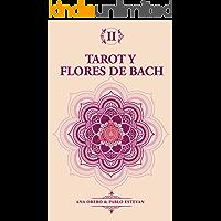 Tarot y Flores de Bach: Diagnostico floral a traves del Tarot (Spanish Edition)