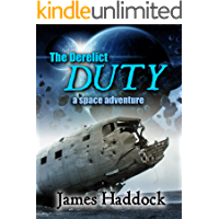 The Derelict Duty: A Space Adventure (The Duty trilogy Book 1)