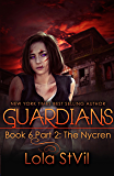 Guardians: The Nycren (The Guardians Series, Book 6, Part 2)
