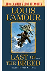 Last of the Breed (Louis L'Amour's Lost Treasures): A Novel Kindle Edition