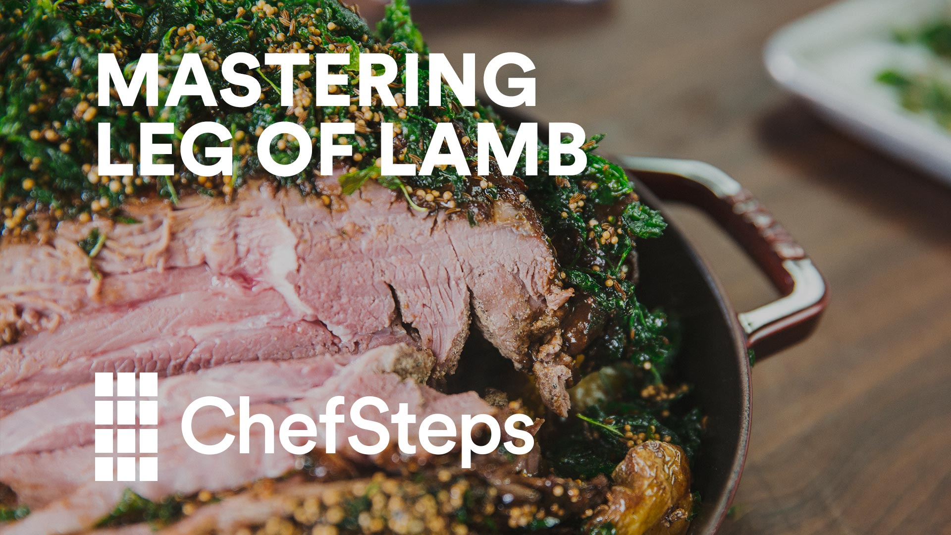 ChefSteps   Mastering Leg of Lamb: A Stress-Free Technique for a Stunning Feast
