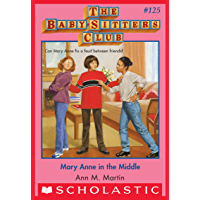 Mary Anne in the Middle (The Baby-Sitters Club #125) (Baby-sitters Club (1986-1999))
