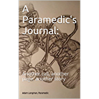 A Paramedic's Journal:: Another call, another page, another story