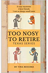 Too Nosy to Retire -- Texas Series: Three Cozy Mysteries Kindle Edition