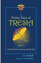 Trinity Tales of Tresia: A Quite Extraordinary Umbrella (Book 2) Kindle Edition