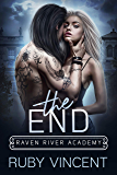 The End: A Reverse Harem Bully Romance (Raven River Academy Book 3)