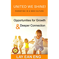 United We Shine! Parenting In A New Culture - Opportunities For Growth and Deeper Connection