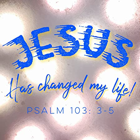 BIBLE QUOTES BELFAST Christian Quote WALL PLAQUE Bible Verse JESUS HAS  CHANGED MY LIFE! PSALM