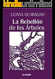 La Rebelión de los Árboles (Spanish Edition)