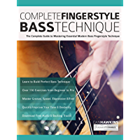 Complete Fingerstyle Bass Technique: The Complete Guide to Mastering Essential Modern Bass Fingerstyle Technique…