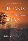 Elephants Are People Too: More Tales from the African bush (English Edition)