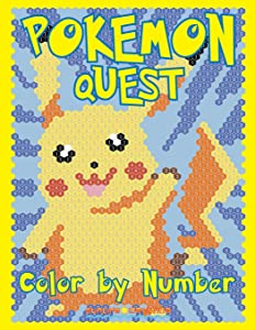 POKEMON QUEST Color by Number: Activity Puzzle Coloring Book for Children and Adults (Coloring Quest Books) (Volume 2)