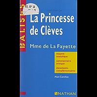 La princesse de Clèves: Mme de La Fayette. Résumé analytique, commentaire critique, documents complémentaires
