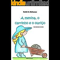 A menina, o carrinho e o ouriço (As meninas, os bichos e as coisas Livro 2)