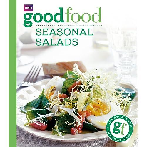 Good Food: Seasonal Salads: Triple-tested Recipes: Tried-and-tested Recipes (BBC Good Food)
