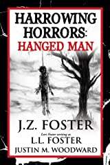 Harrowing Horrors: Hanged Man Kindle Edition