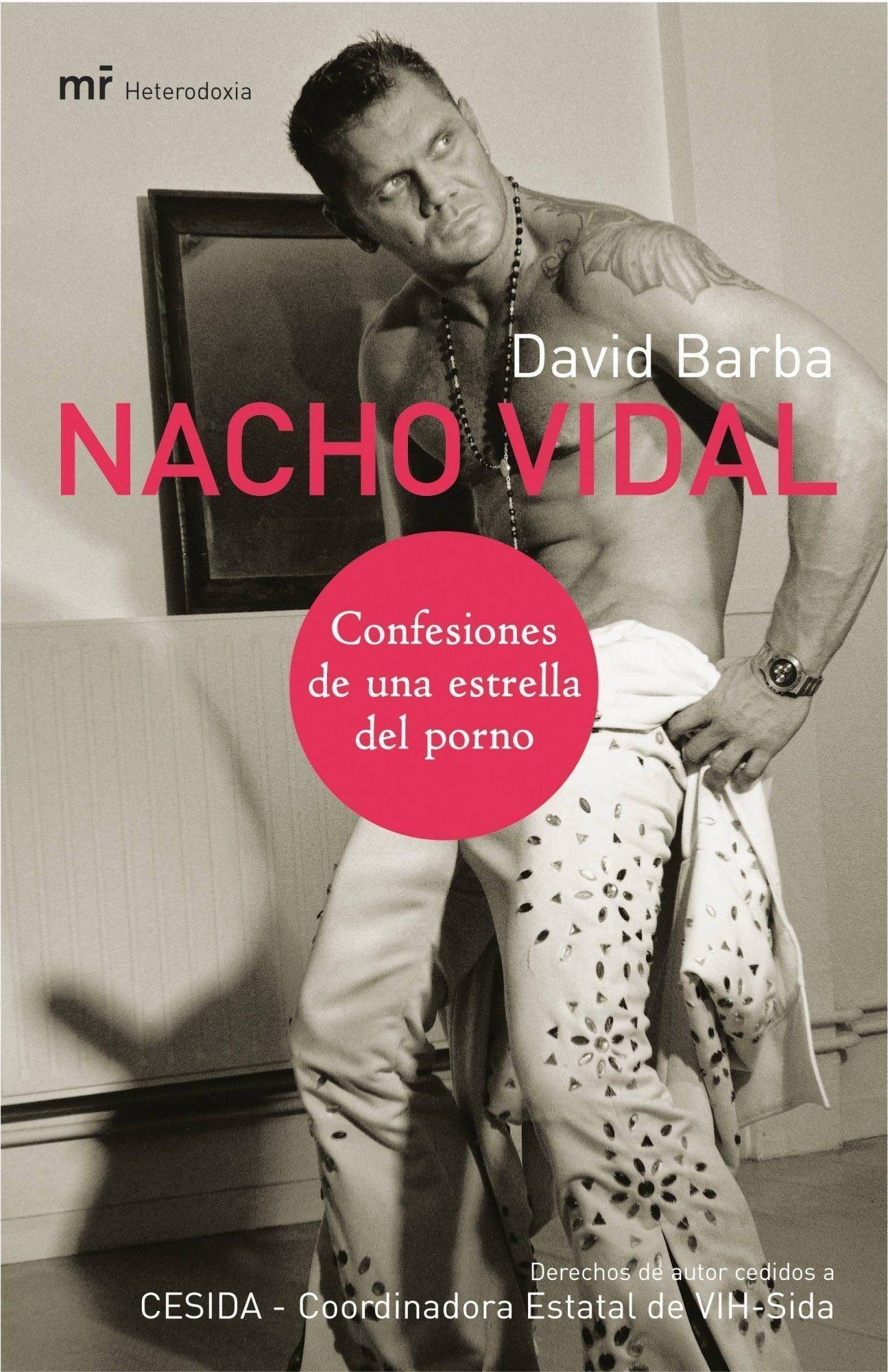 Nacho vidal casi ahoga a una actriz porno video Confesiones De Una Estrella Porno Confessions Of A Porno Star Mr Heterodoxia Spanish Edition Vidal Nacho 9788427030114 Amazon Com Books