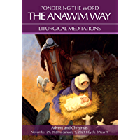 Pondering the Word - The Anawim Way - Vol 17 Num 1: Advent and Christmas Season 2021