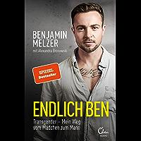 Endlich Ben: Transgender – Mein Weg vom Mädchen zum Mann (German Edition) book cover
