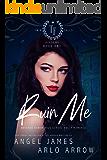 Ruin Me: A Reverse Harem High School Bully Romance (Twin Falls Academy Book 1)