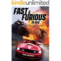 Fast & Furious (In Bed): A Racy Cookbook For Lovers of High Octane Action! (Parody Cookbooks)