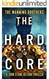 The Hard Core (A John Stone Action Thriller Book 5)