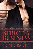 Strictly Business: Gay, M/M, BDSM, Dom/sub, billionaire, CEO, taboo, short reads (Courtland Chronicles series Book 2) (English Edition)