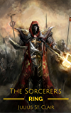 The Sorcerer's Ring: Book #1 of the Seven Sorcerers Saga
