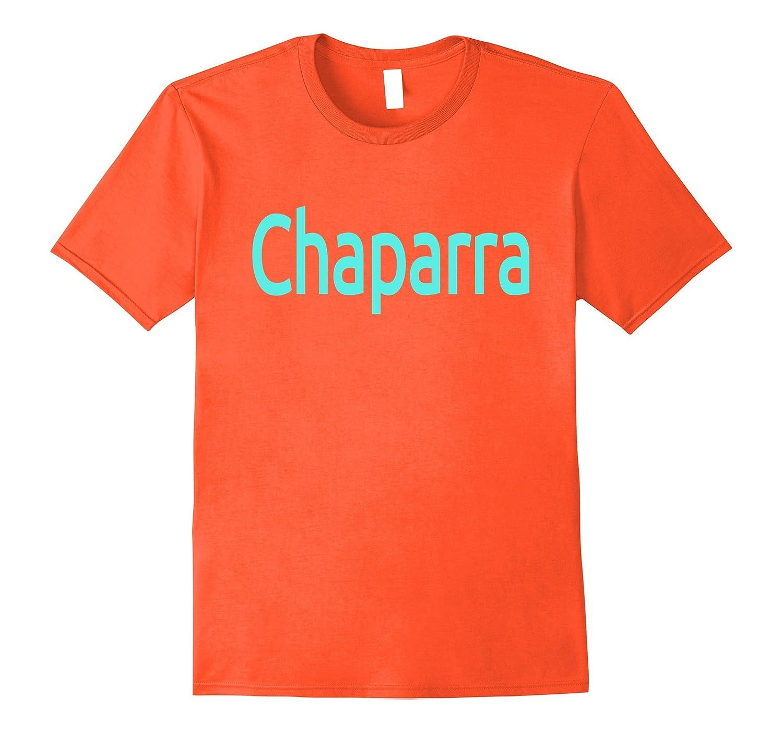 Chaparra- Short Person- Mexican Nickname Slang T-Shirt