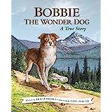 Bobbie the Wonder Dog: A True Story